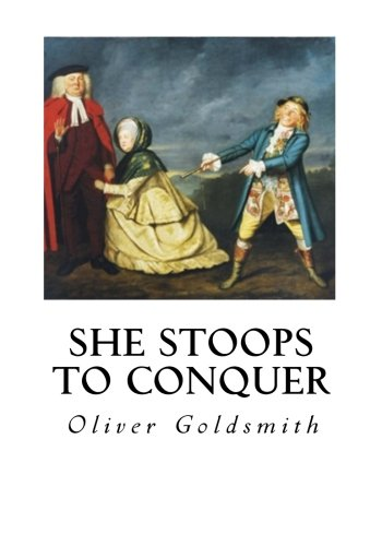 9781534946378: She Stoops to Conquer: The Mistakes of a Night - A Comedy