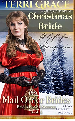 9781534947306: Mail Order Bride: Christmas Bride - A Gift For Benjamin: Clean Historical Romance (Brides For All Seasons) (Volume 4)