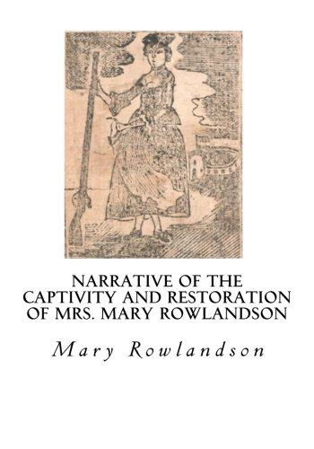 9781534951198: Narrative of the Captivity and Restoration of Mrs. Mary Rowlandson: The Sovereignty and Goodness of God (Captivity Narrative)