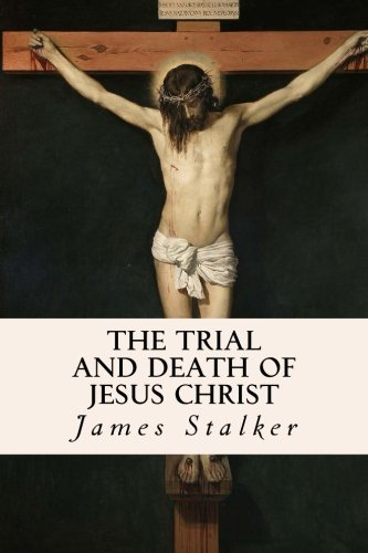 9781534951624: The Trial and Death of Jesus Christ