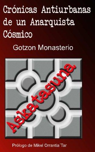 9781534954564: Cronicas Antiurbanas de un Anarquista Cosmico: El Anarquismo Vasco Durante la Transición