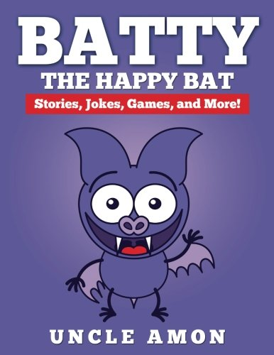 9781534957367: Batty the Happy Bat: Short Stories, Jokes, Games, and More! (Fun Time Reader)