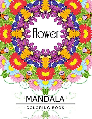 9781534957541: Flower Mandala Coloring Book: Botanical Gardens Coloring Book, Floral Mandala Coloring Book for adults