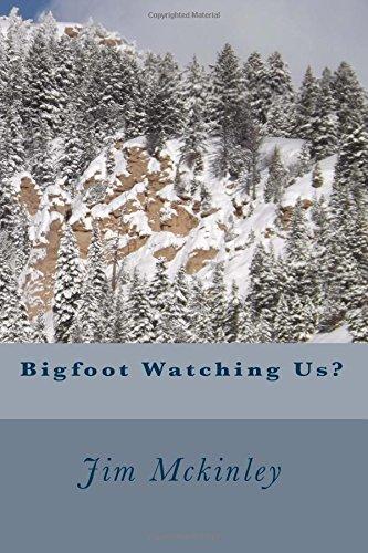 Bigfoot Watching Us?: McKinley, Jim