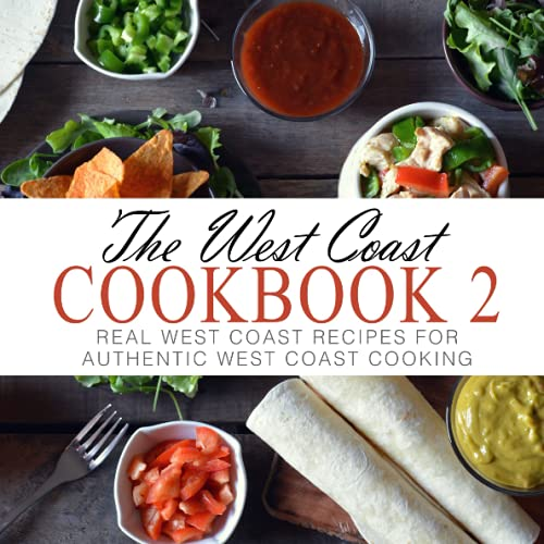 9781534961357: The West Coast Cookbook 2: Real West Coast Recipes for Authentic West Coast Cooking