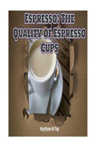 Espresso: The Quality of Espresso Cups (Paperback)