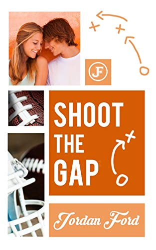 Shoot The Gap (A Big Play Novel) (Volume 4): Jordan Ford