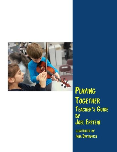 9781534974593: Playing Together Teacher's Guide: A guide for teaching violin in groups (Volume 1)