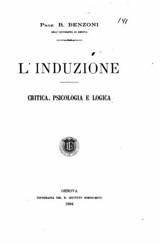 L'Induzione. Critica, Psicologia E Logica: Benzoni, R.