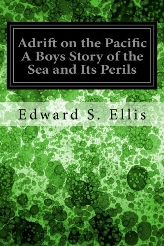 9781534977426: Adrift on the Pacific A Boys Story of the Sea and Its Perils