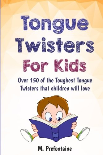 9781534978744: Tongue Twisters For Kids: Over 150 of the Toughest Tongue Twisters that children will love