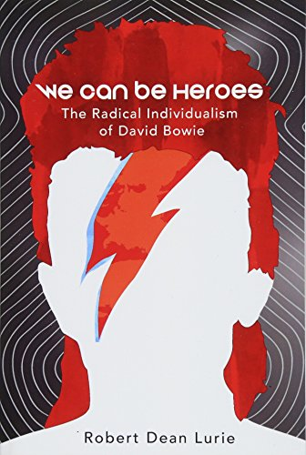 We Can Be Heroes: The Radical Individualism: Robert Dean Lurie
