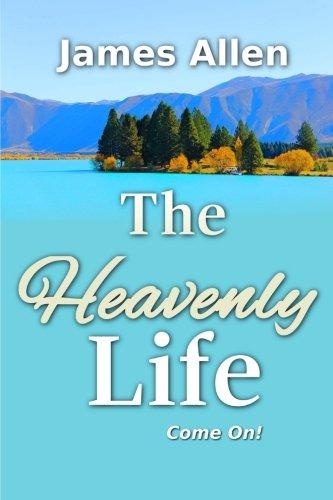 9781534985780: The Heavenly Life (Winner Classics) (Volume 13)