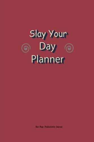 9781534990586: Slay Your Day Planner : One Page Productivity Journal: Get More Done With This Fail Proof Workbook: Volume 5 (Daily Planners)