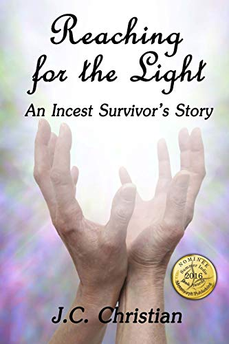 9781534993624: Reaching for the Light, An Incest Survivors Story (Sisterhood of Survival) (Volume 1)