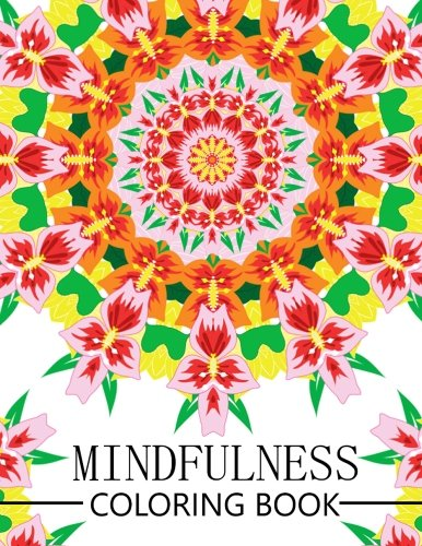 9781534994768: Mindfulness Coloring Book: Reduce Stress and Improve Your Life (Adults and Kids)