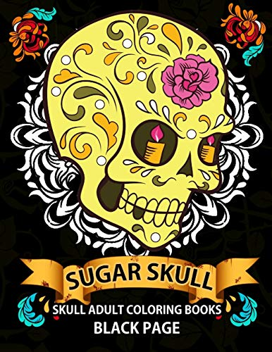Sugar Skull Black Page Adult Coloring Books At Midnight Version