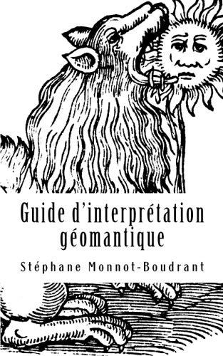 9781534997745: Guide d'interprétation géomantique: Traité de géomancie traditionnelle (French Edition)