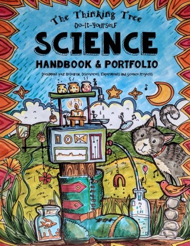The Thinking Tree - Science Handbook and Portfolio: Document Your Research, Discoveries, Experiments and Science Projects