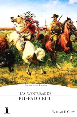 9781535005340: Las Aventuras de Buffalo Bill (Spanish Edition)