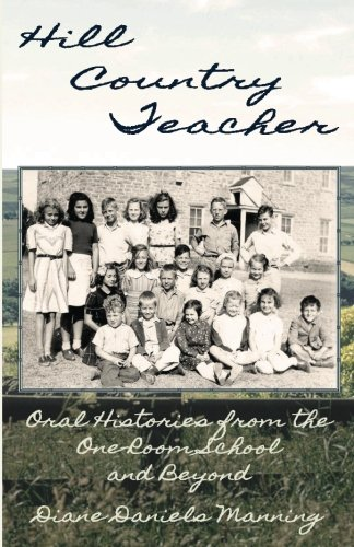 9781535007597: Hill Country Teacher: Oral Histories from the One-Room School and Beyond