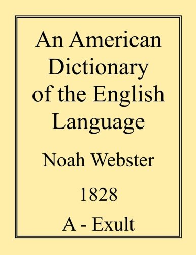 An American Dictionary of the English Language (Volume 2): Noah Webster
