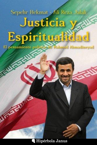 9781535009638: Justicia y Espiritualidad: El pensamiento político de Mahmud Ahmadineyad