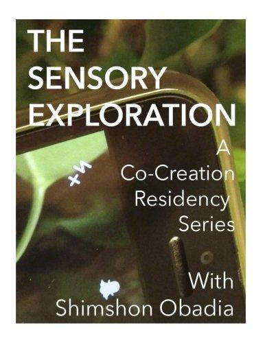 9781535012058: The Sensory Exploration: A co-creation residency series created and led by Interdisciplinary Eco Artist Shimshon Obadia
