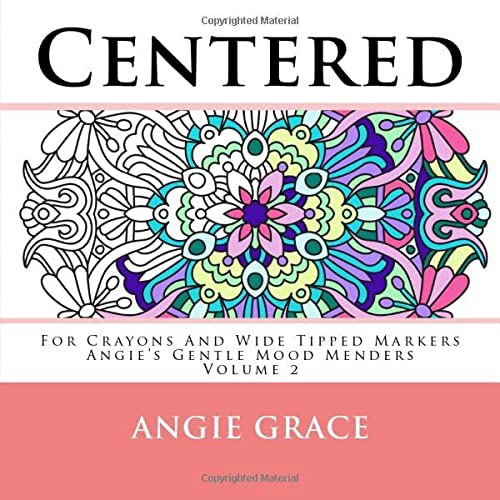 9781535012379: Centered - For Crayons And Wide Tipped Markers: Angie's Gentle Mood Menders - Volume 2