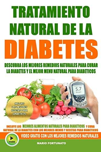 9781535013857: Tratamiento Natural de La Diabetes: Descubra Los Mejores Remedios Naturales Para Curar La Diabetes y el Mejor Menu Natural Para Diabeticos: Volume 1 (recetas para diabeticos)