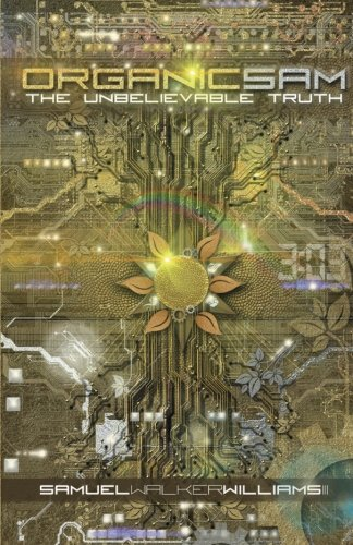 9781535017459: Organic Sam: The Unbelievable Truth (Volume 1)