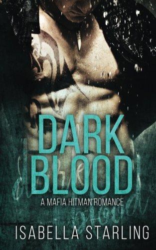 9781535020367: Dark Blood: A Mafia Hitman Romance (Mafia Brides) (Volume 1)