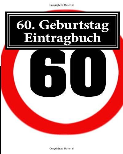 9781535024020: 60. Geburtstag Eintragbuch: Ein schönes Gästebuch für Freunde und Verwandte (German Edition)