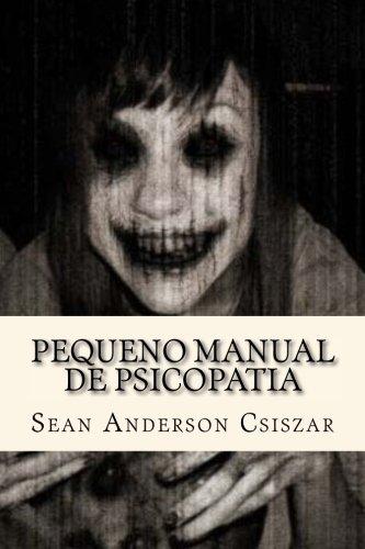 Pequeno Manual de Psicopatia (Paperback): Sean Anderson Csiszar