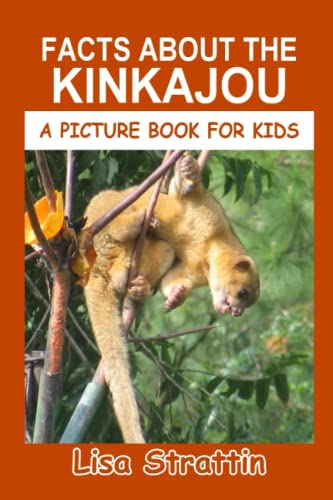 9781535025096: Facts About The Kinkajou (A Picture Book For Kids) (Volume 85)