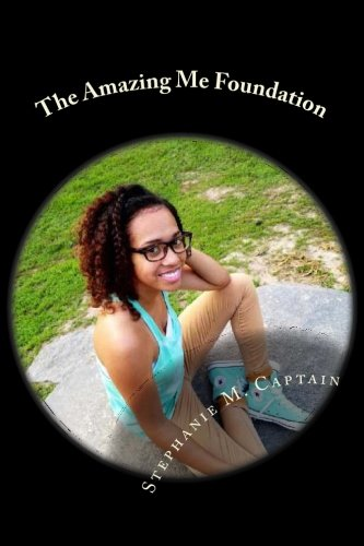 9781535026659: The Amazing Me Foundation (The I Matter Series) (Volume 1)