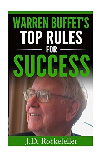 9781535027854: Warren Buffet's Top Rules for Success (J.D. Rockefeller's Book Club)
