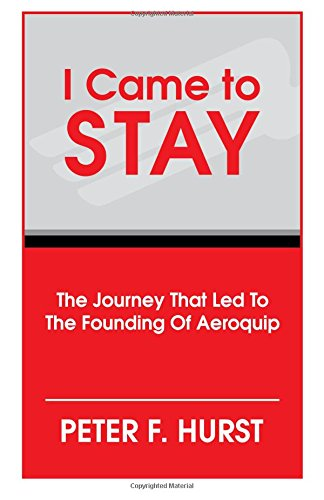 9781535030168: I Came to Stay: The Journey That Led to the Founding of Aeroquip