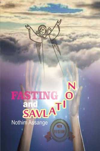 9781535031981: Fasting And Salvation: What is the relationship between the spiritual power of individual salvation (New vision (Economic version)) (Volume 1)