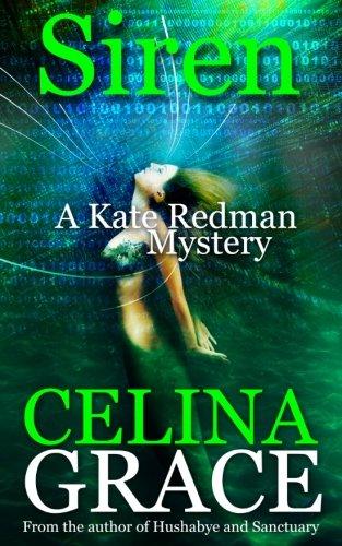 Siren: A Kate Redman Mystery: Book 9 (The Kate Redman Mysteries) (Volume 9): Celina Grace