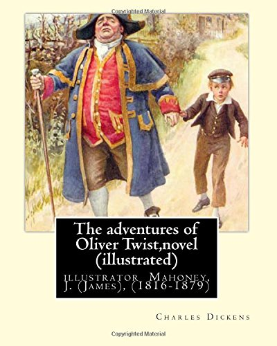 9781535032995: The adventures of Oliver Twist, By Charles Dickens and J. Mahoney (illustrator): illustrator Mahoney, J. (James), (1816-1879)