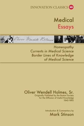 Medical Essays: Homeopathy; Currents in Medical Science;: Holmes Sr., Oliver