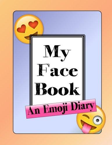 9781535039987: My Face Book: An Emoji Diary