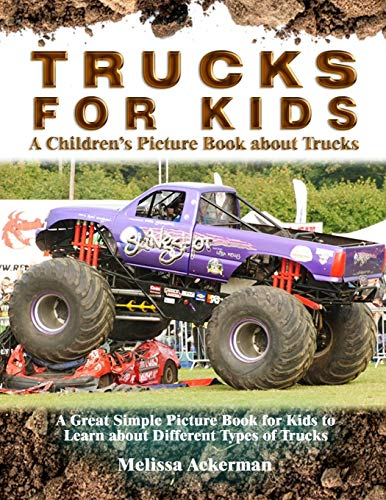Trucks for Kids: A Children's Picture Book about Trucks: A Great Simple Picture Book for Kids ...