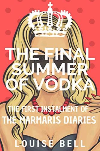 9781535044073: The Final Summer of Vodka: The Marmaris Diaries: 1