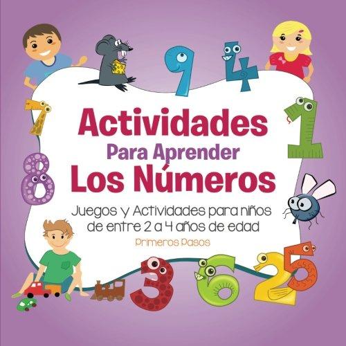 9781535047258: Actividades para Aprender los Números: Juegos y Actividades para niños de entre 2 a 4 años de edad (Spanish Edition)