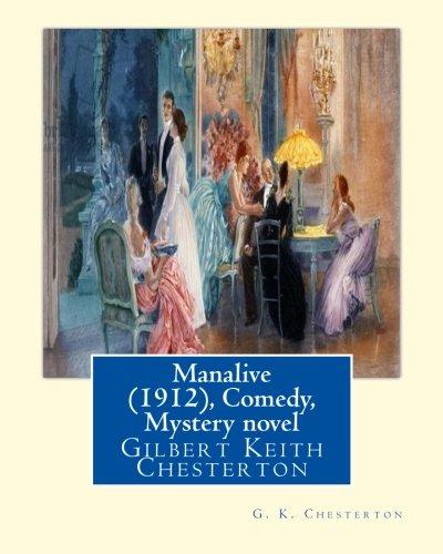Manalive (1912), by G. K. Chesterton Comedy,: G K Chesterton