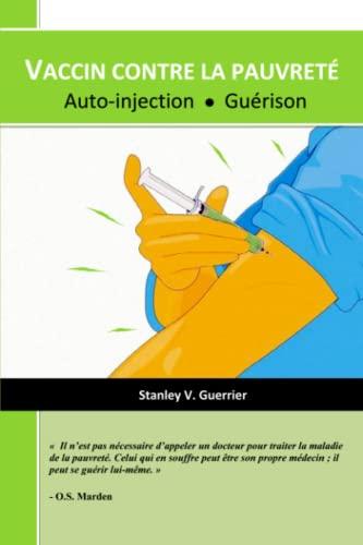 9781535051712: Vaccin contre la pauvreté: Auto-injection - Guérison (French Edition)