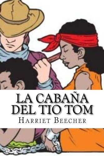 LA CABAÑA DEL TIO TOM (Spanish Edition): Beecher, Harriet
