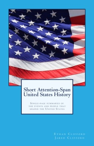 9781535055482: Short Attention-Span United States History: Single-page summaries of the events and people that shaped the United States